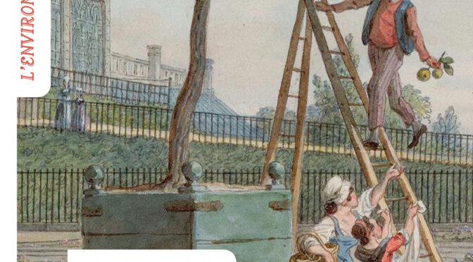 Parution : Paris en ses jardins. Nature et culture urbaines au XVIIIe siècle (Champ vallon, 2021)